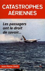 Catastrophes aériennes - Les passagers ont le droit de savoir....pdf