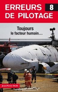 Jean-Pierre Otelli - Erreurs de pilotage - Tome 8.