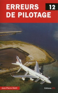 Jean-Pierre Otelli - Erreurs de pilotage - Tome 12.