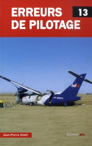 Jean-Pierre Otelli - Erreurs de pilotage - Tome 13.
