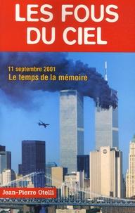 Jean-Pierre Otelli - Les fous du ciel - Que s'est-il vraiment passé dans les avions ?.