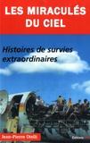 Jean-Pierre Otelli - Les miraculés du ciel - Histoires de survies extraordinaires.