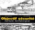 Jean-Pierre Otelli et François Bousseau - Objectif sécurité - Histoires authentiques.