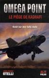 Jean-Pierre Otelli - Omega point - Le piège de Kadhafi.