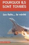 Jean-Pierre Otelli - Pourquoi ils sont tombés ? - Histoires authentiques de catastrophes aériennes ....