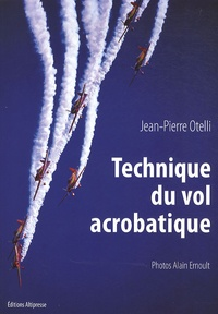 Jean-Pierre Otelli - Technique du vol acrobatique.