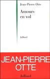 Jean-Pierre Otte - Amours en vol.