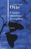 Jean-Pierre Otte - L'épopée amoureuse du papillon.