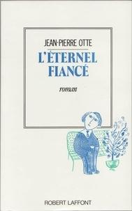 Jean-Pierre Otte - L'Éternel fiancé.