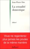 Jean-Pierre Otte - La sexualité domestique.