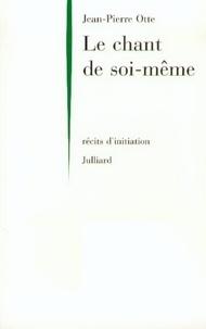 Jean-Pierre Otte - Le Chant de soi-même - Récits d'initiation du cercle.
