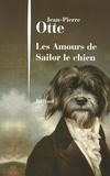 Jean-Pierre Otte - Les amours de Sailor le chien.