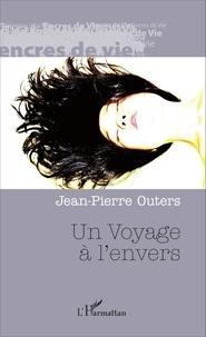 Jean-Pierre Outers - Un voyage à l'envers.