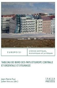 Jean-Pierre Pagé et Julien Vercueil - Tableau de bord des pays d'Europe Centrale et Orientale et d'Eurasie.