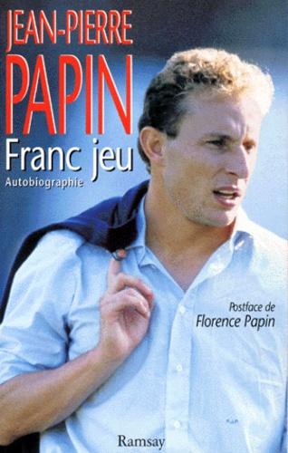 Jean-Pierre Papin - Franc jeu.