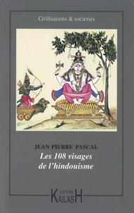 Jean-Pierre Pascal - Les 108 visages de l'hindouisme.