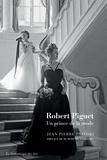 Jean-Pierre Pastori - Robert Piguet - Un prince de la mode.