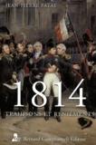 Jean-Pierre Patat - 1814, trahisons et reniements.