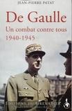 Jean-Pierre Patat - De Gaulle 1940-1945 - Un combat contre tous.