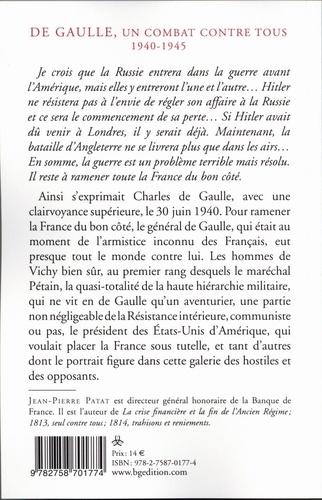 De Gaulle 1940-1945. Un combat contre tous