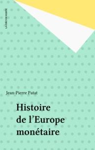 Jean-Pierre Patat - Histoire de l'Europe monétaire.