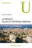 Jean-Pierre Paulet - La France : villes et systèmes urbains.