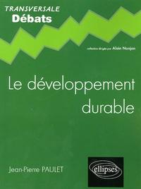 Jean-Pierre Paulet - Le développement durable.
