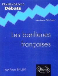 Jean-Pierre Paulet - Les banlieues françaises.