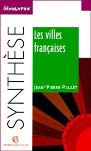 Jean-Pierre Paulet - Les villes françaises.