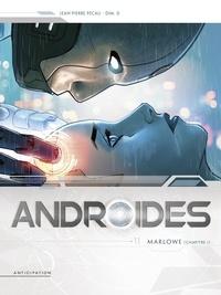 Jean-Pierre Pécau et D Dim - Androides Tome 11 : Marlowe - Chapitre 1.