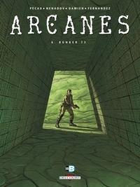 Jean-Pierre Pécau - Arcanes Tome 6 : Bunker 73.