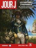 Jean-Pierre Pécau et Fred Duval - Jour J Tome 35 : Les Fantômes d'Hispaniola.