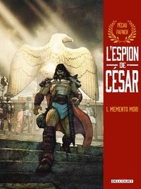 Jean-Pierre Pécau et  Fafner - L'Espion de César Tome 1 : Memento mori.