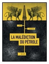 Téléchargements gratuits pour les livres en ligne La Malédiction du pétrole par Jean-Pierre Pecau 9782413030706