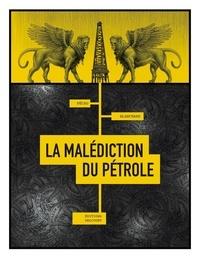 Jean-Pierre Pécau et Fred Blanchard - La malédiction du pétrole.