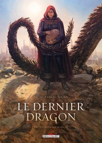Jean-Pierre Pécau et Lajos Farkas - Le dernier dragon Tome 3 : La Compagnie blanche.
