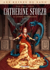 Jean-Pierre Pécau - Les Reines de sang - Catherine Sforza, la lionne de Lombardie T01.