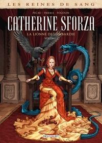 Jean-Pierre Pécau et Gabrièle Parma - Les reines de sang  : Catherine Sforza, la lionne de Lombardie - Tome 1.