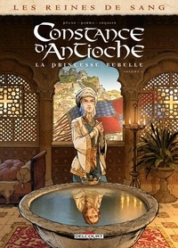 Jean-Pierre Pécau - Les Reines de sang - Constance d'Antioche, la Princesse rebelle T01.