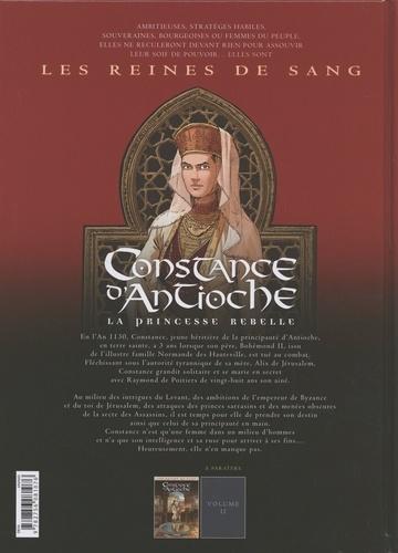 Les reines de sang  Constance d'Antioche, la princesse rebelle. Volume 1