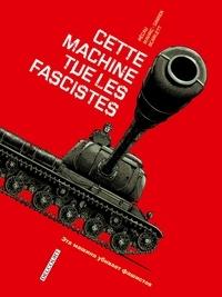 Jean-Pierre Pécau et Senad Mavric - Machines de guerre  : Cette machine tue les fascistes.
