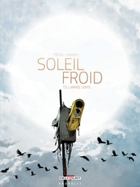 Jean-Pierre Pécau - Soleil Froid T03 - L'Armée verte.