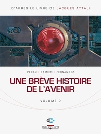 Jean-Pierre Pécau et  Damien - Une brève histoire de l'avenir Tome 2 : .