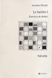Jean-Pierre Pélaez - Le barillet - Exercices de théâtre Volume 1.