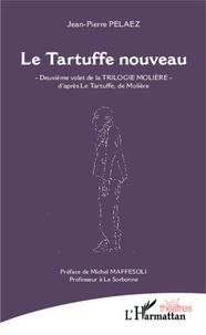 Jean-Pierre Pélaez - Le Tartuffe nouveau.
