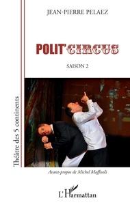 Jean-Pierre Pélaez - Polit'circus - Saison 2.