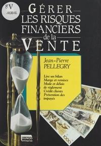 Jean-Pierre Pellegry - Gérer les risques financiers de la vente.