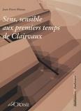 Jean-Pierre Péneau - Sens, sensible aux premiers temps de Clairvaux.