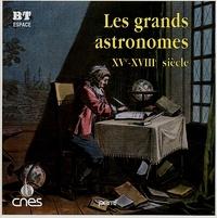 Jean-Pierre Penot - Les grands astronomes - XVe-XVIIIe siècle.
