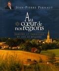 Jean-Pierre Pernaut - Au coeur de nos régions - Habitat et tradition de nos 22 régions.